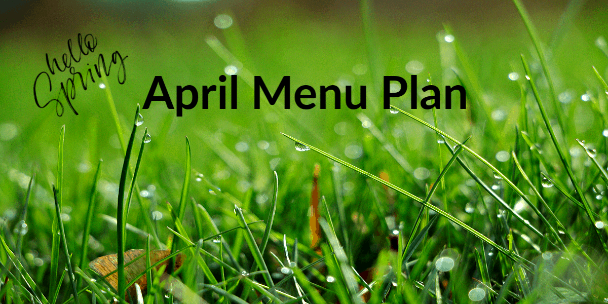 April Menu Plan